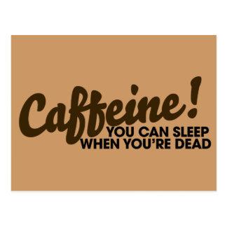 Cafeína usted puede dormir cuando usted es muerto tarjeta postal