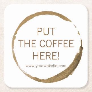 ¡Cafetería - mancha del café - ponga el café aquí! Posavasos Desechable Cuadrado