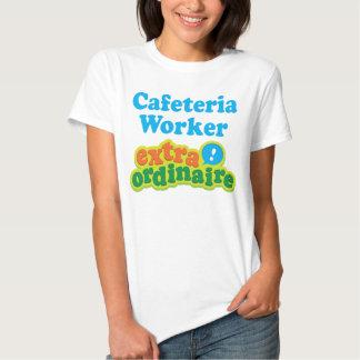 Cafeteria worker Extraordinaire Gift Idea Shirt