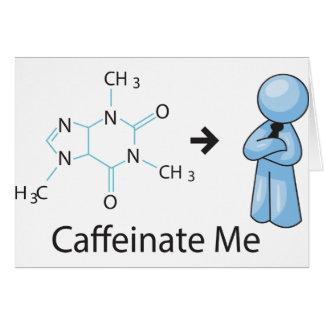 Caffeinate Me Card