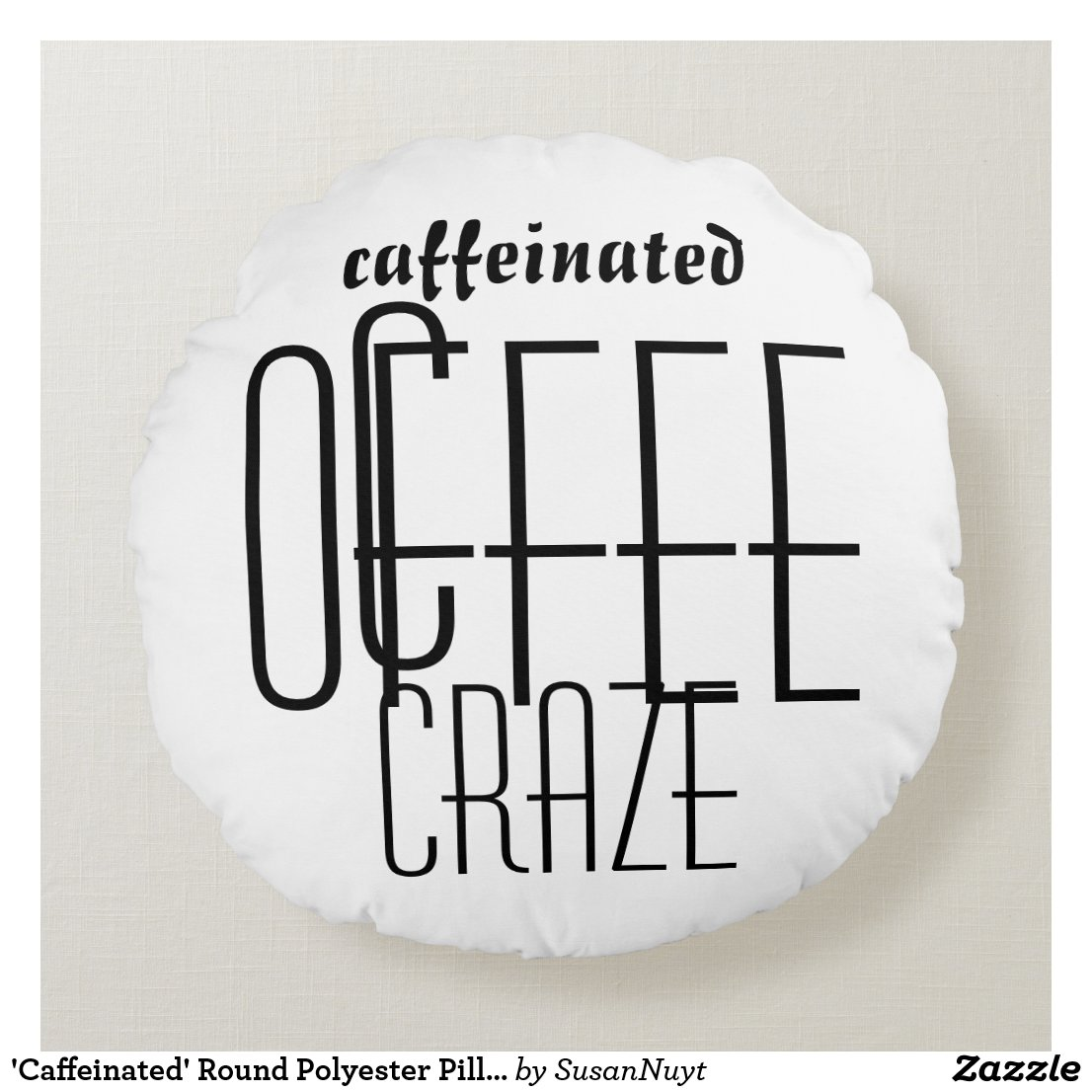 'Caffeinated' Round Polyester Pillow