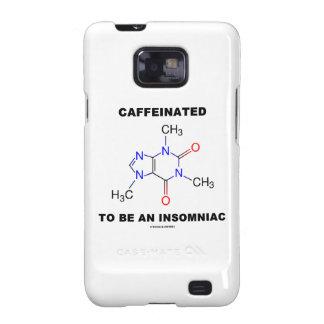 Caffeinated To Be An Insomniac (Caffeine Molecule) Samsung Galaxy SII Case