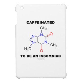 Caffeinated To Be An Insomniac (Caffeine Molecule) iPad Mini Cases