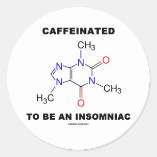 Caffeinated To Be An Insomniac (Caffeine Molecule) Stickers