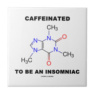 Caffeinated To Be An Insomniac (Caffeine Molecule) Tile