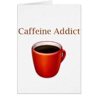 Caffeine Addict Greeting Cards