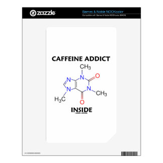 Caffeine Addict Inside (Caffeine Molecule) Skins For NOOK Color