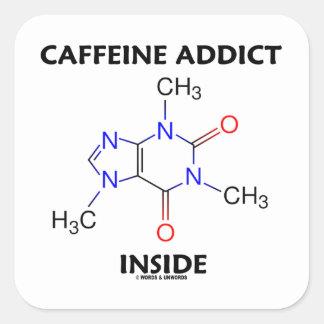Caffeine Addict Inside (Caffeine Molecule) Square Sticker