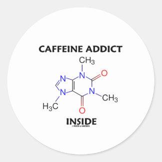Caffeine Addict Inside (Caffeine Molecule) Round Stickers