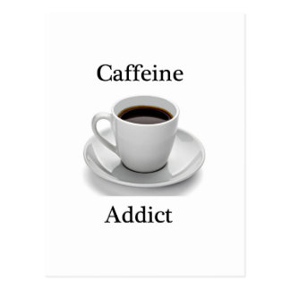 Caffeine addict postcard