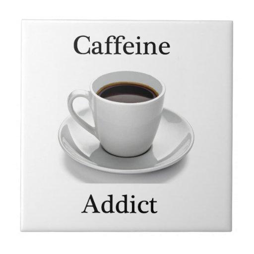 Caffeine addict ceramic tile