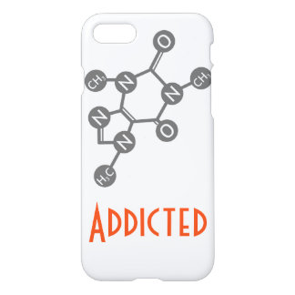Caffeine Addicted iPhone 7 Case