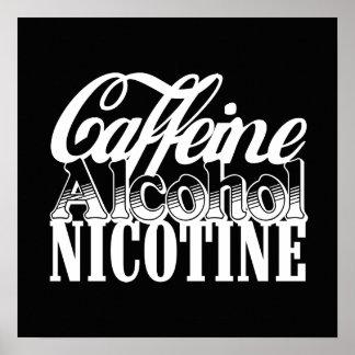 Caffeine Alcohol Nicotine Poster