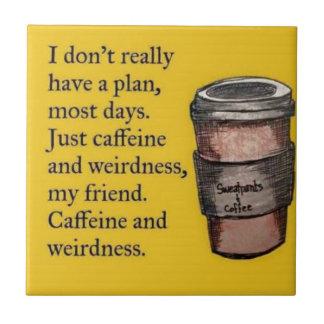 Caffeine and Weirdness Tile