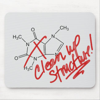 Caffeine - Clean Up Structure! Chemists & Teachers Mouse Pad
