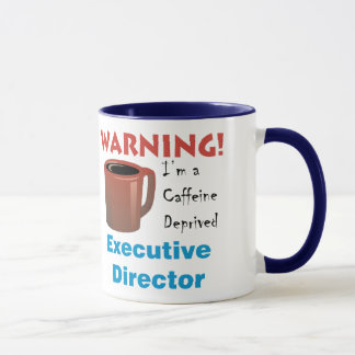 Caffeine Deprived Exec. Director Mug