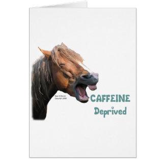 Caffeine Deprived  Funny Horse Card