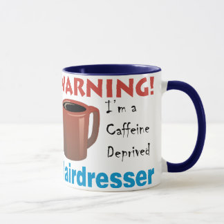 Caffeine Deprived Hairdresser Mug