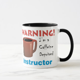 Caffeine Deprived Instructor Mug