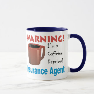 Caffeine Deprived Insurance Agent Mug