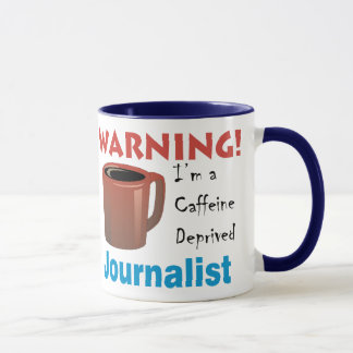 Caffeine Deprived Journalist Mug