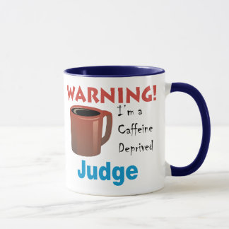 Caffeine Deprived Judge Mug