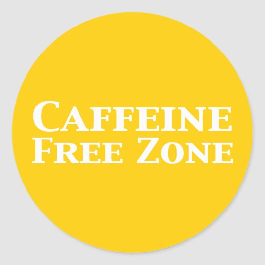 Caffeine Free Zone Gifts Classic Round Sticker