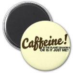 Caffeine Humour Fridge Magnet
