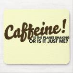 Caffeine Humour Mouse Pad
