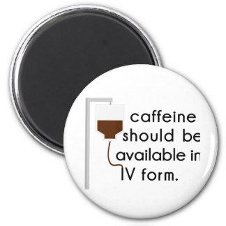 caffeine in IV, nurse humor 2 Inch Round Magnet
