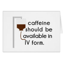 caffeine in IV, nurse humor Card