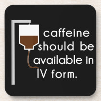 caffeine in IV, nurse humor Coaster
