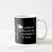 caffeine in IV, nurse humor Coffee Mug