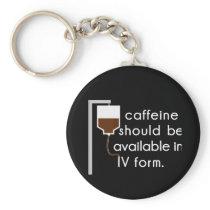 caffeine in IV, nurse humor Keychain