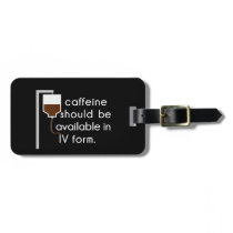 caffeine in IV, nurse humor Luggage Tag