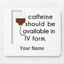 caffeine in IV, nurse humor Mouse Pad
