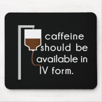 caffeine in IV, nurse humor Mouse Pad