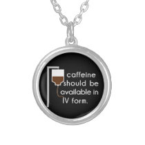 caffeine in IV, nurse humor Silver Plated Necklace