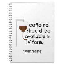 caffeine in IV, nurse humor Spiral Notebook
