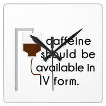 caffeine in IV, nurse humor Square Wall Clock