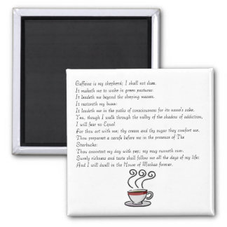 Caffeine is my shepherd; I shall not do... 2 Inch Square Magnet