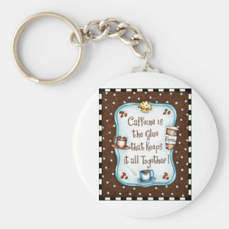 Caffeine is the Glue that keeps it all together! Keychain