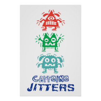 Caffeine Jitters poster print