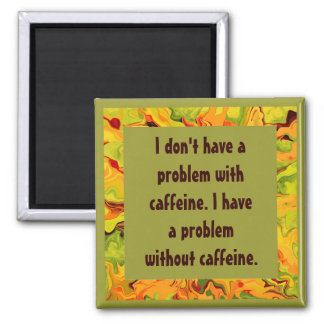 caffeine joke magnet
