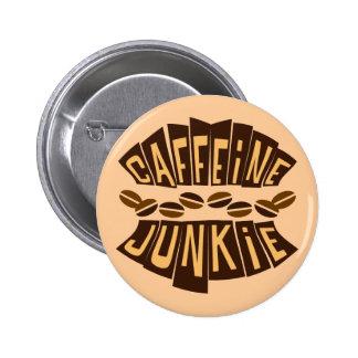 CAFFEINE JUNKIE 2 INCH ROUND BUTTON