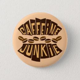 CAFFEINE JUNKIE BUTTON