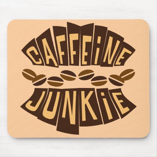CAFFEINE JUNKIE MOUSE PAD
