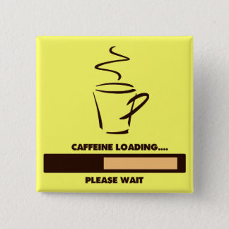 CAFFEINE LOADING - PLEASE WAIT BUTTON