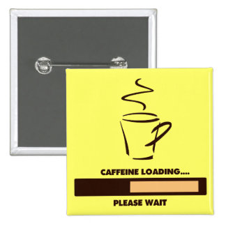 CAFFEINE LOADING - PLEASE WAIT BUTTON
