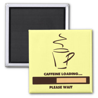 CAFFEINE LOADING - PLEASE WAIT MAGNET